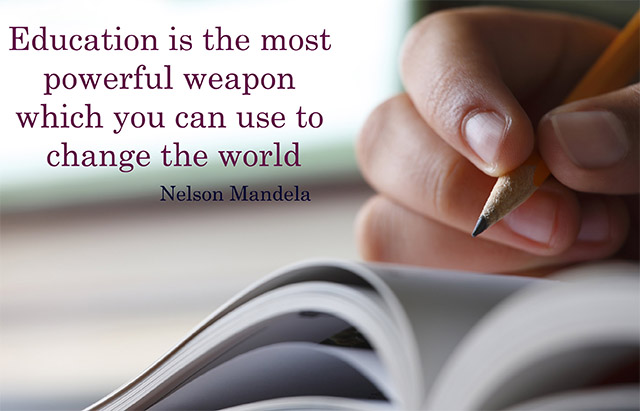 Education:  The most  Powerful Weapon to Change World