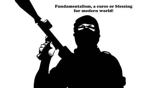 Fundamentalism, a curse or blessing  for modern world!